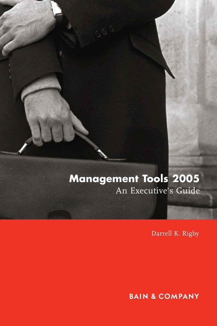 Management Tools 2005       An Executive's Guide               Darrell K. Rigby