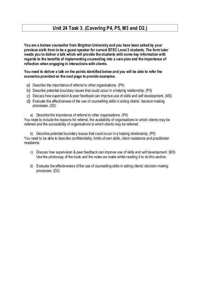 Unit 24 Task 3. (Covering P4, P5, M3 and D2.) You are a trainee counsellor from Brighton University and you have been aske...