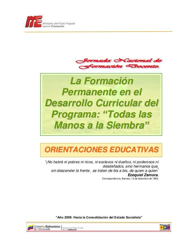"""La Formación   Permanente en elDesarrollo Curricular del Programa: """"Todas las Manos a la Siembra""""ORIENTACIONES EDUCATIVAS""""..."""