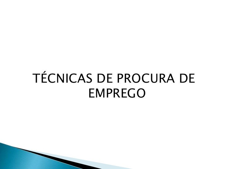 TÉCNICAS DE PROCURA DE       EMPREGO