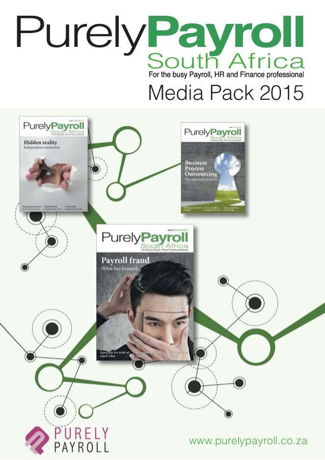 Media Pack 2015 www.purelypayroll.co.za PurelyPayrollSouth Africa PureIYra~),L~l!ra .. aw,...,...HIII .... fWnDI...-w Hidd...