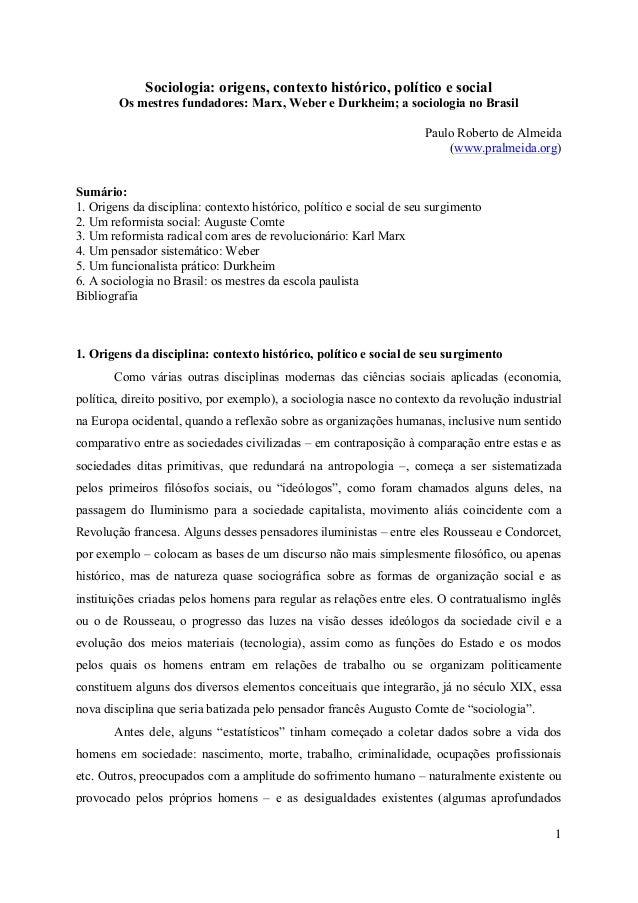 1 Sociologia: origens, contexto histórico, político e social Os mestres fundadores: Marx, Weber e Durkheim; a sociologia n...