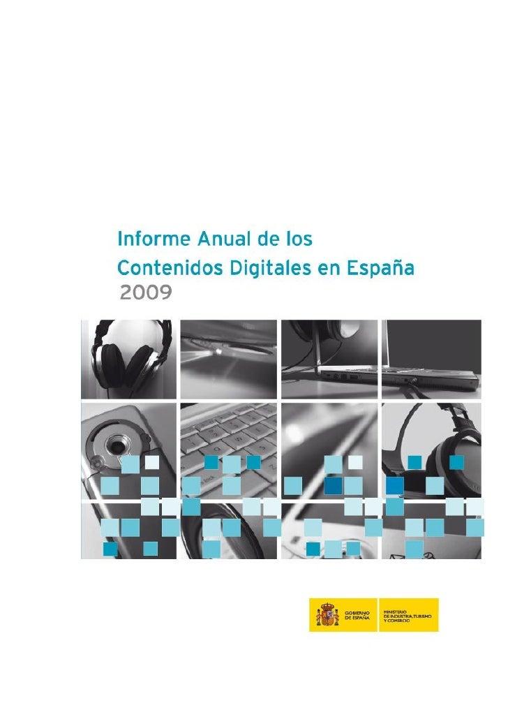 Informe Anual de los Contenidos                             Digitales en España 2009                                      ...