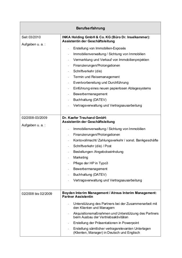 Berufserfahrung Seit 03/2010 Aufgaben u. a. : INKA Holding GmbH & Co. KG (Büro Dr. Inselkammer): Assistentin der Geschäfts...