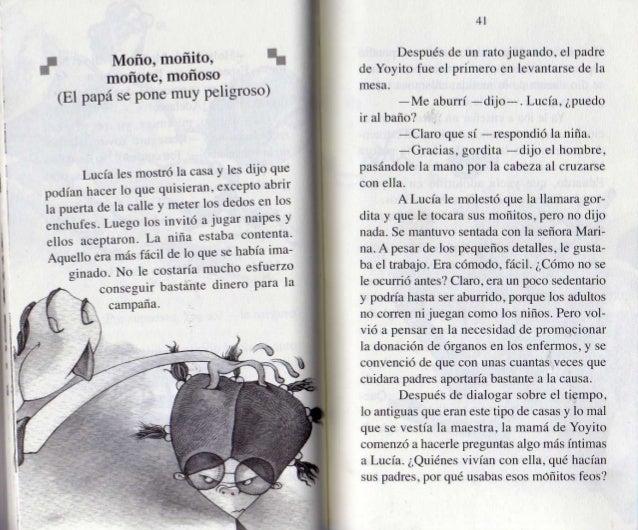 """¡l Moño,  moñito,  II moñote,  monoso _ (El papá se pone muy peligroso)  Lucía les mostró la casa Y 133 dÏl° q""""?  podían h..."""