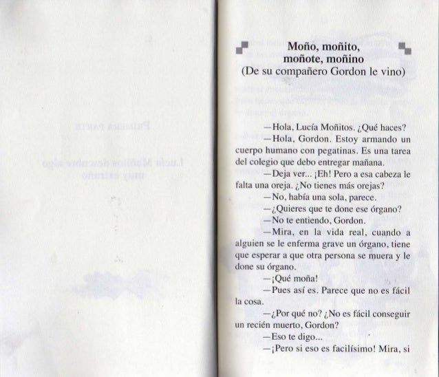 ¡Í Moño,  moñito,  I.  moñote,  moñino (De su compañero Gordon le Vino)  —Hola,  Lucía Moñitos.  ¿Qué haces?   —Hola,  Gor...