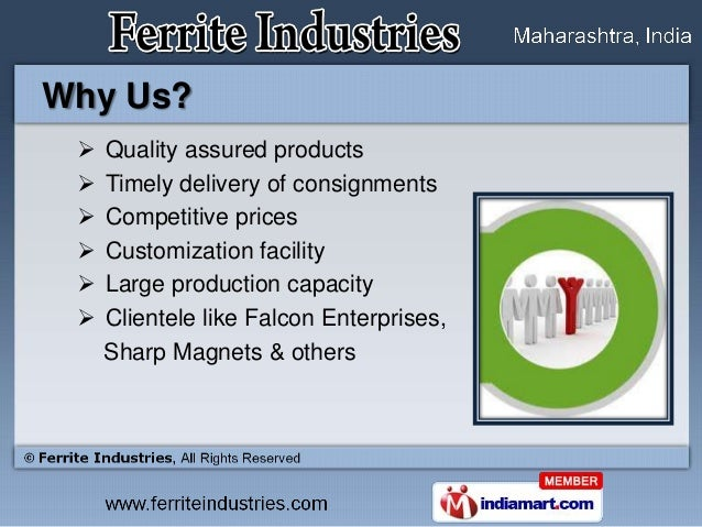 Why Us?    Quality assured products    Timely delivery of consignments    Competitive prices    Customization facility...