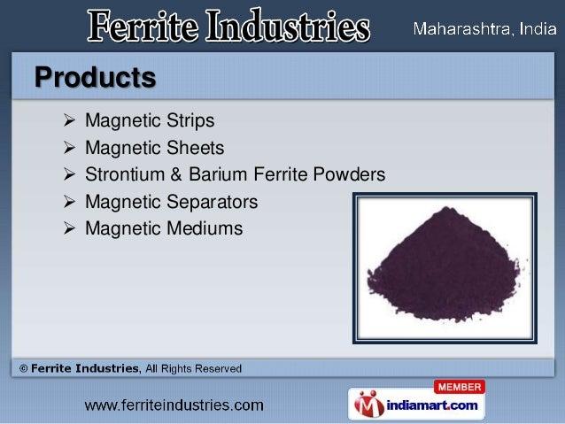 Products    Magnetic Strips    Magnetic Sheets    Strontium & Barium Ferrite Powders    Magnetic Separators    Magnet...