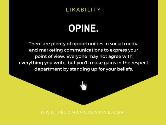LIKABILITY  OHNE.   There are plenty of opportunities in social media and marketing communications to express your point o...