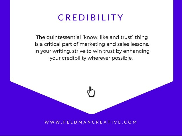 "CREDIBILITY  The quintessential ""know,  like and trust"" thing  is a critical part of marketing and sales lessons.   In you..."