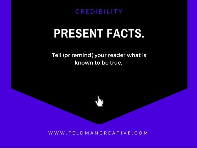 PRESENT FACTS.   Tell (or remind)your reader what is known to be true.   .5,  WWW. FELDMANCREAT| VE. COM