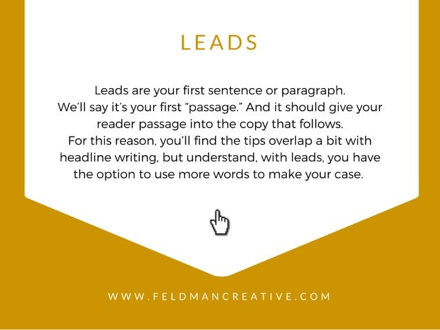"LEADS  Leads are your first sentence or paragraph.   We'll say it's your first ""passage. "" And it should give your reader p..."
