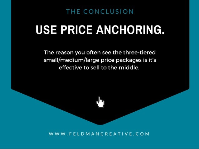 USE PRICE ANCHORING.   The reason you often see the three-tiered small/ medium/ large price packages is it's effective to ...