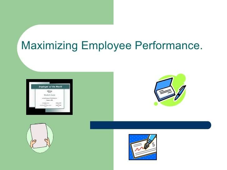 Maximizing Employee Performance.