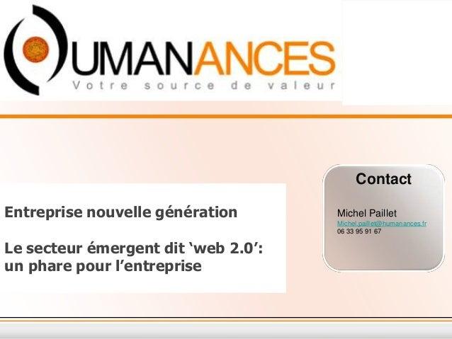 ContactEntreprise nouvelle génération       Michel Paillet                                     Michel.paillet@humanances.f...
