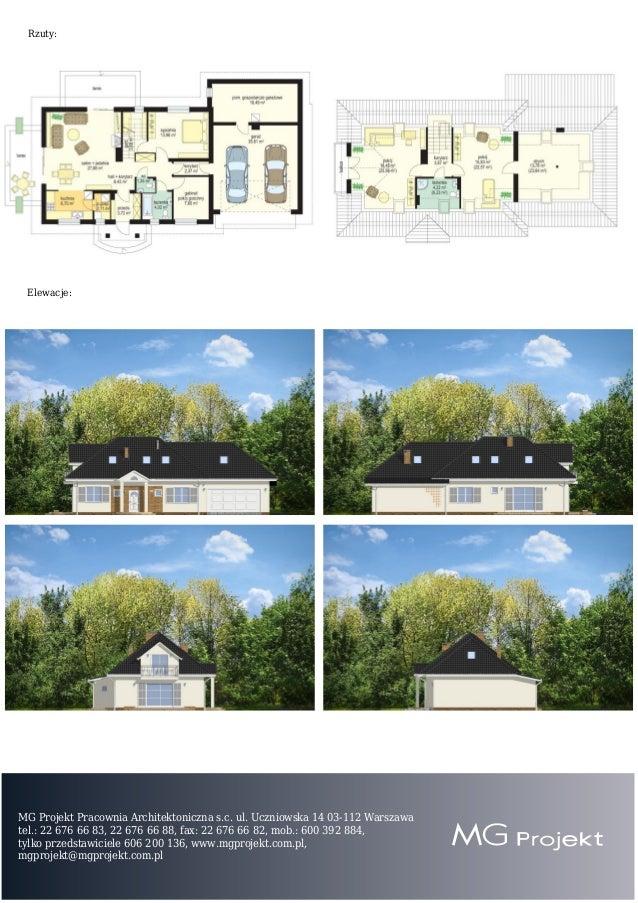 Rzuty:Elewacje:MG Projekt Pracownia Architektoniczna s.c. ul. Uczniowska 14 03-112 Warszawatel.: 22 676 66 83, 22 676 66 8...