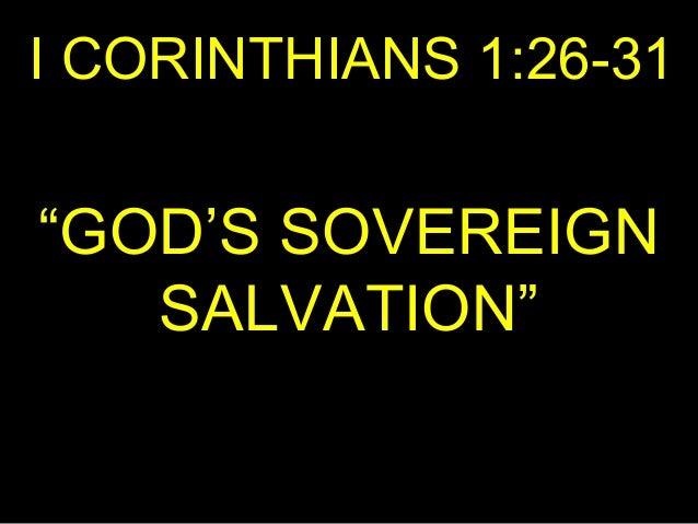 "I CORINTHIANS 1:26-31 ""GOD'S SOVEREIGN SALVATION"""