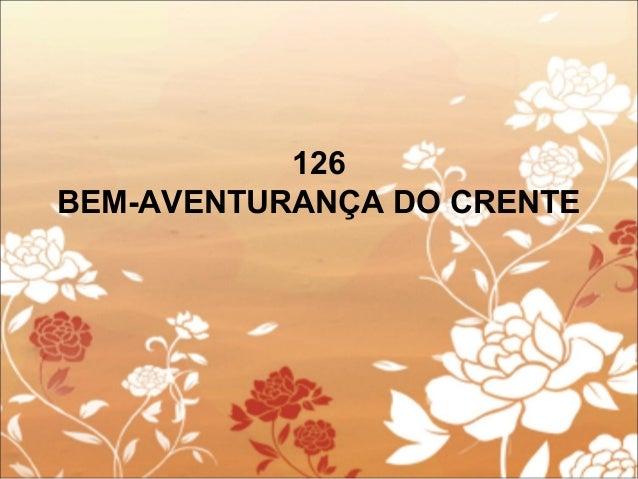 126 BEM-AVENTURANÇA DO CRENTE