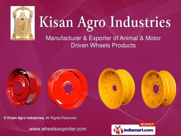 Manufacturer & Exporter of Animal & Motor                                 Driven Wheels Products© Kisan Agro Industries, A...