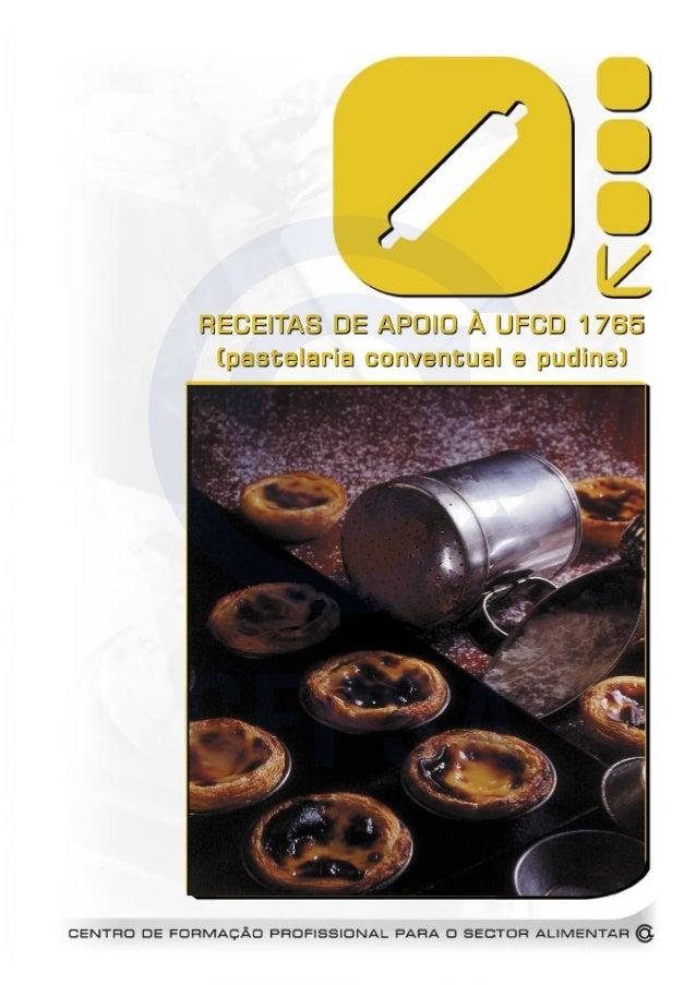 RECEITAS DE APOIO À UFCD 1765 (pastelaria conventual e pudins) CFPSA