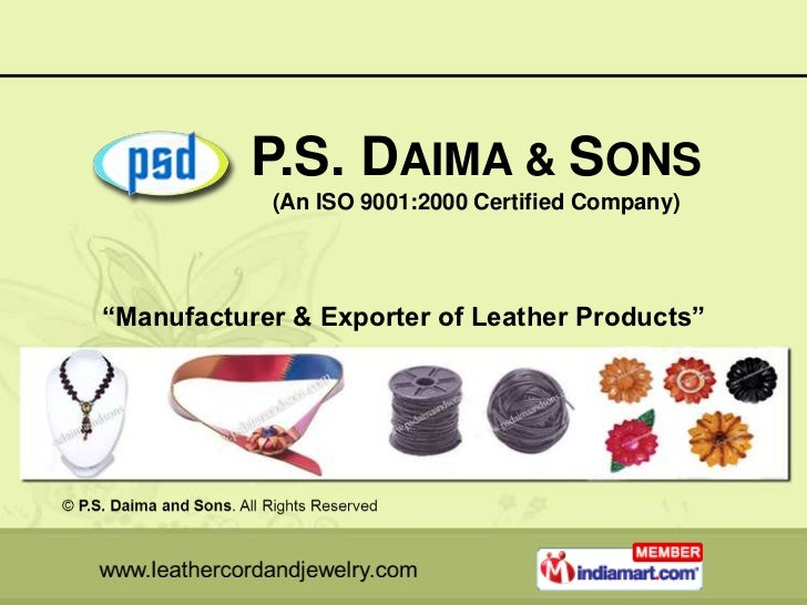 "P.S. DAIMA & SONS            (An ISO 9001:2000 Certified Company)""Manufacturer & Exporter of Leather Products"""