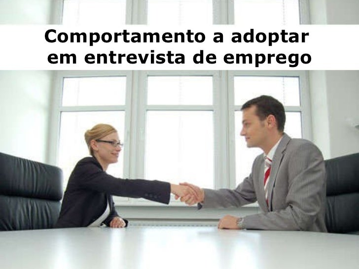 Comportamento a adoptar  em entrevista de emprego