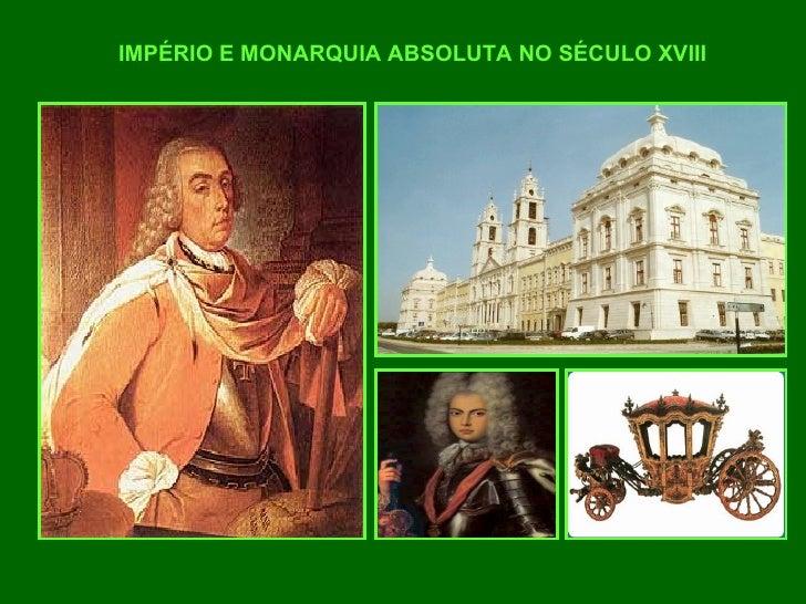 IMPÉRIO E MONARQUIA ABSOLUTA NO SÉCULO XVIII