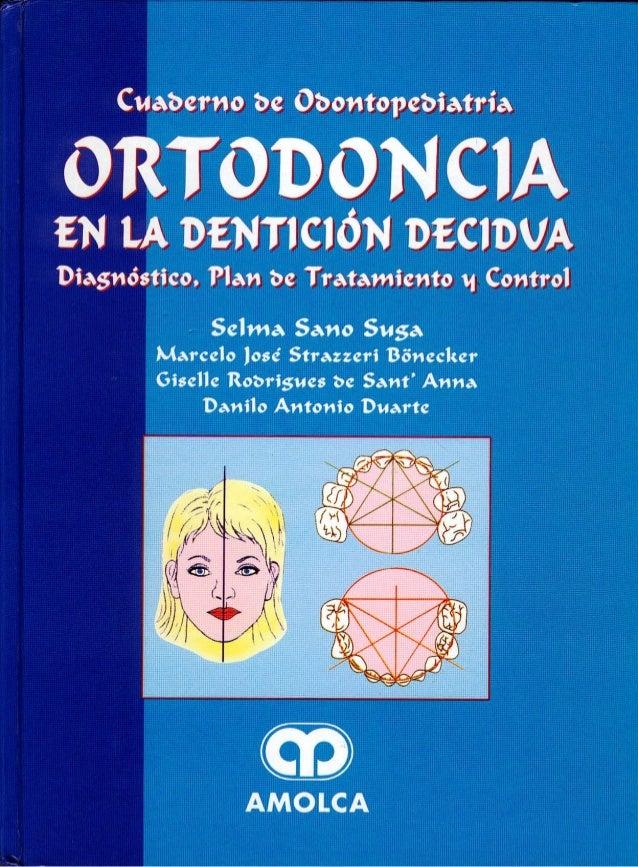 Este Cuaderno de Odontopcdiatriasobre Ortodoncia en la Dentición Decidua: Diag- nóstico, Plan de 'fratamiento y Control fu...