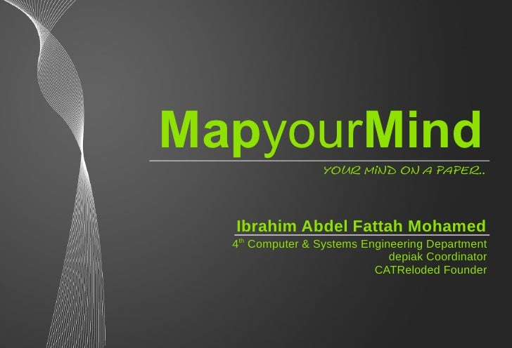 MapyourMind                   Your mind on a paper..      Ibrahim Abdel Fattah Mohamed   4th Computer & Systems Engineerin...