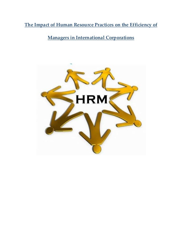 thesis on hrm practices The impact of human resource management (hrm) policies and prac- tices on firm performance is an important topic in the fields of human re- source management, industrial relations, and industrial and organiza.