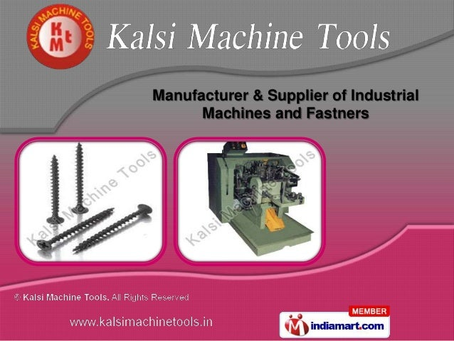 Manufacturer & Supplier of Industrial      Machines and Fastners
