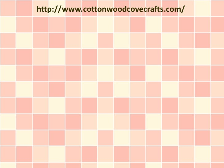http://www.cottonwoodcovecrafts.com/