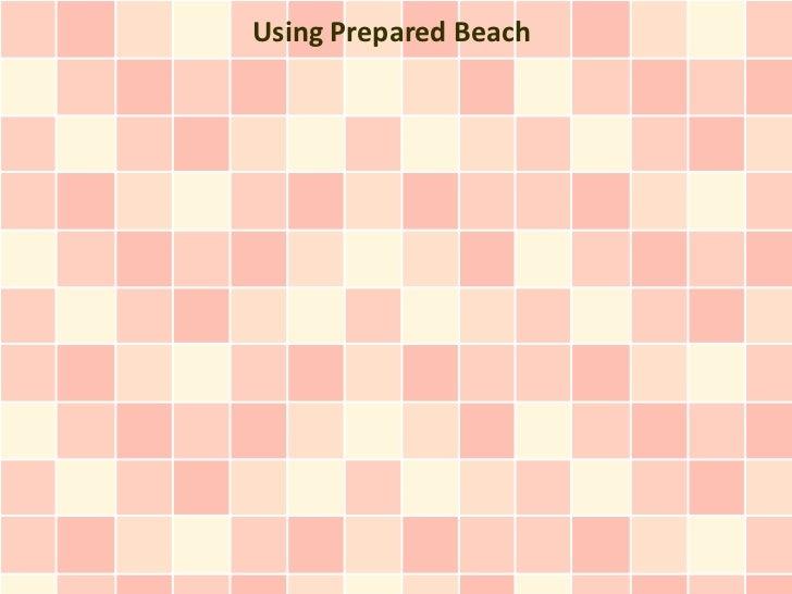 Using Prepared Beach