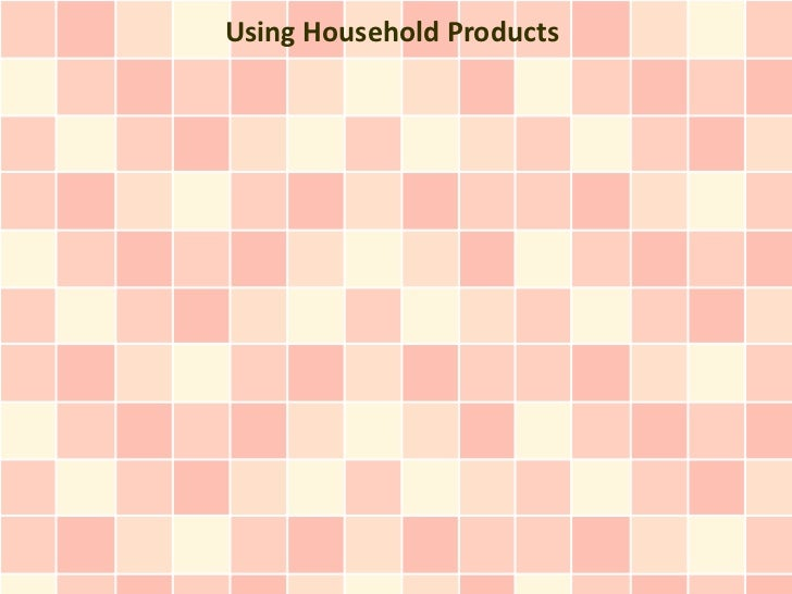 Using Household Products