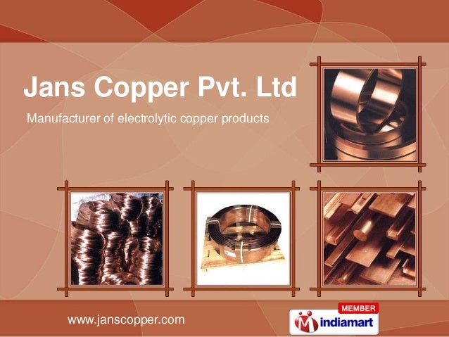 www.janscopper.com Manufacturer of electrolytic copper products Jans Copper Pvt. Ltd