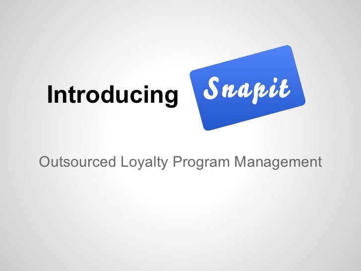 Introducing       Outsourced Loyalty Program Management