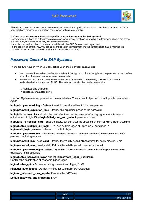 SAP Password There is no option for us to encrypt the data stream between the application server and the database server. ...