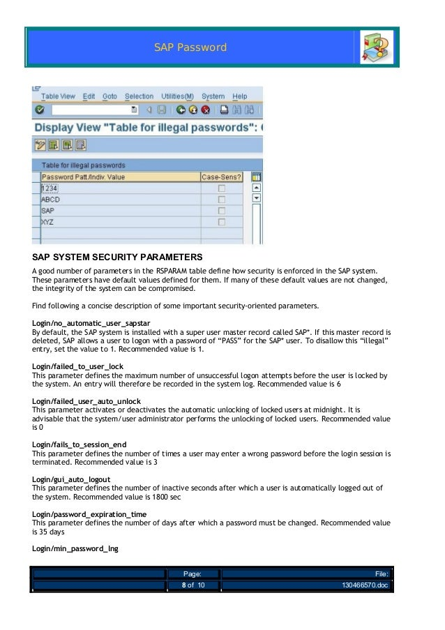 SAP Password SAP SYSTEM SECURITY PARAMETERS A good number of parameters in the RSPARAM table define how security is enforc...