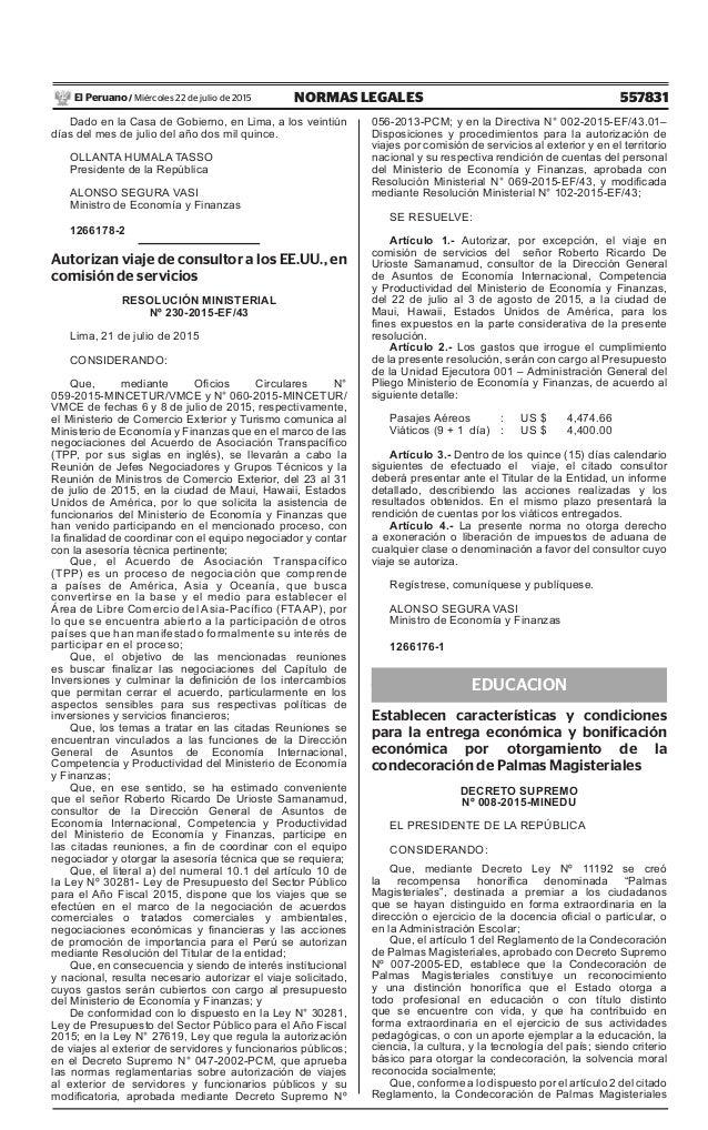 557831NORMAS LEGALESMiércoles 22 de julio de 2015El Peruano / Dado en la Casa de Gobierno, en Lima, a los veintiún días de...