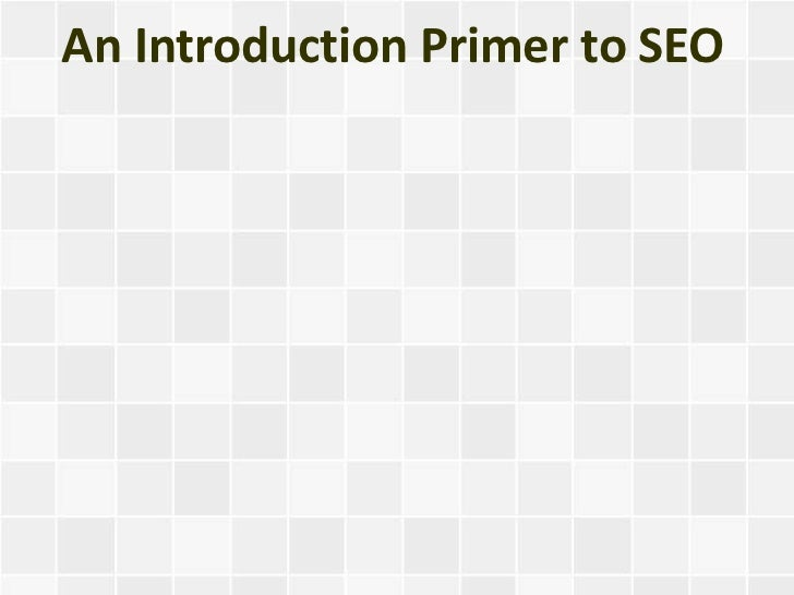 An Introduction Primer to SEO