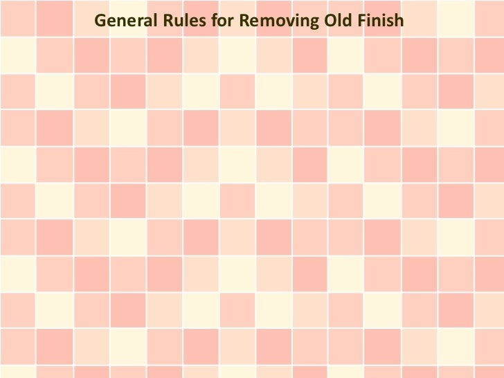 General Rules for Removing Old Finish