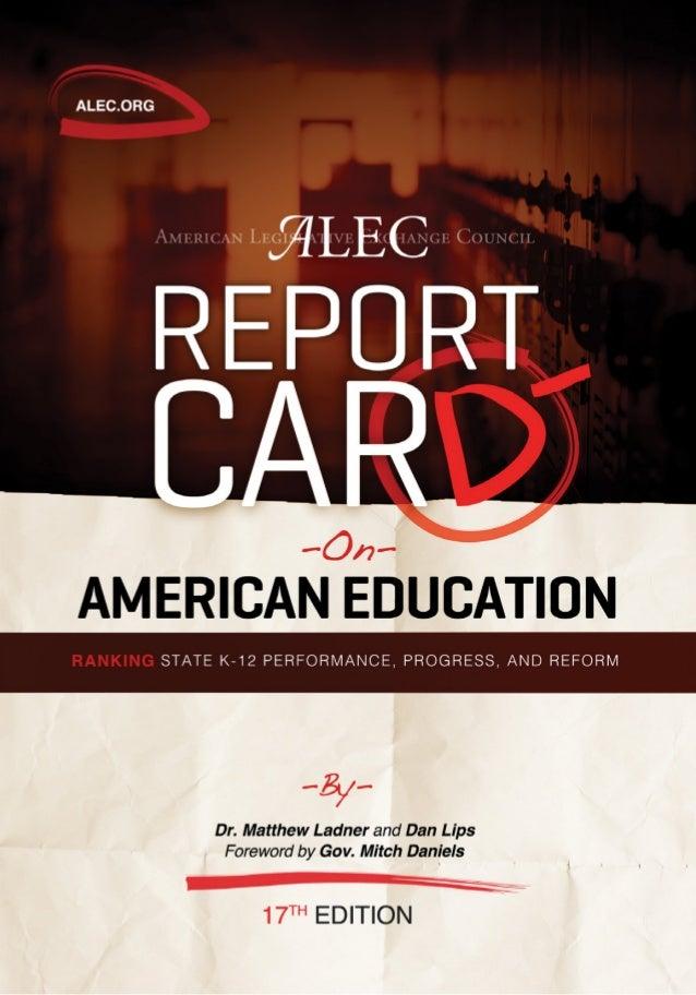 Report Card onAmerican EducationRanking State K-12 Performance, Progress, and ReformDr. Matthew LadnerDan Lips