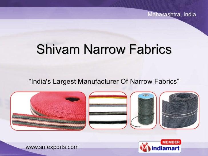"Shivam Narrow Fabrics "" India's Largest Manufacturer Of Narrow Fabrics"""