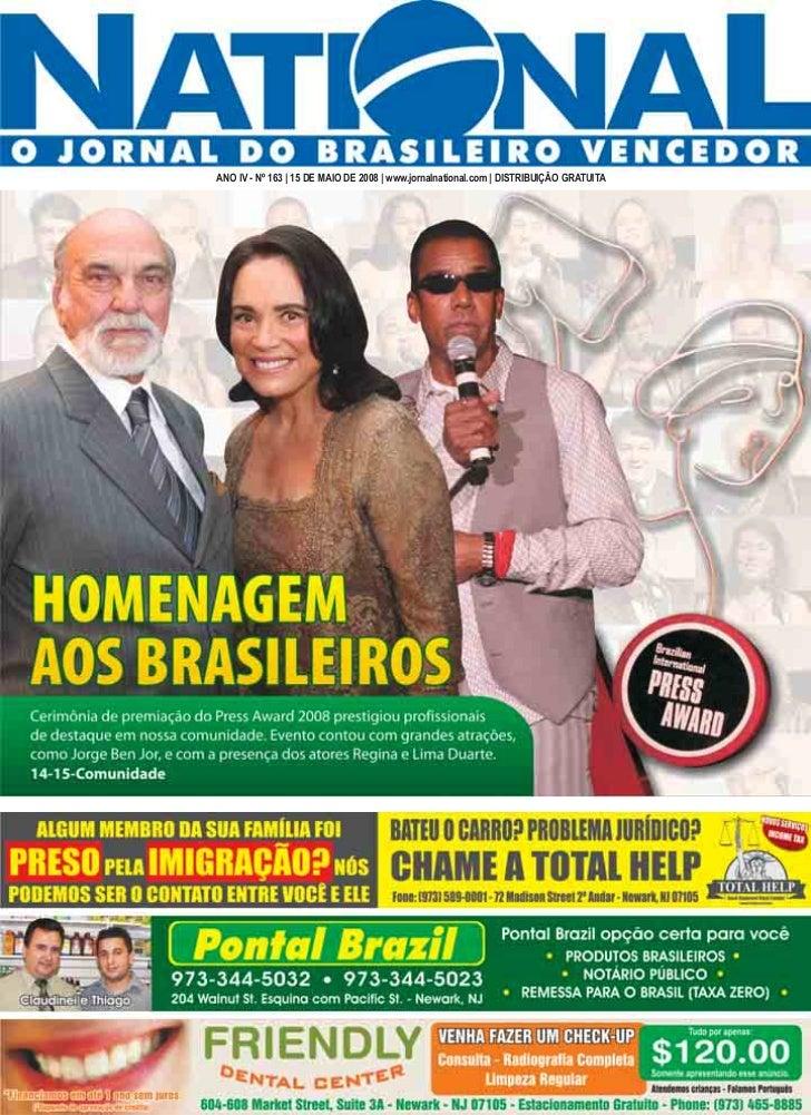 ANO IV - Nº 163   15 DE MAIO DE 2008   www.jornalnational.com   DISTRIBUIÇÃO GRATUITA