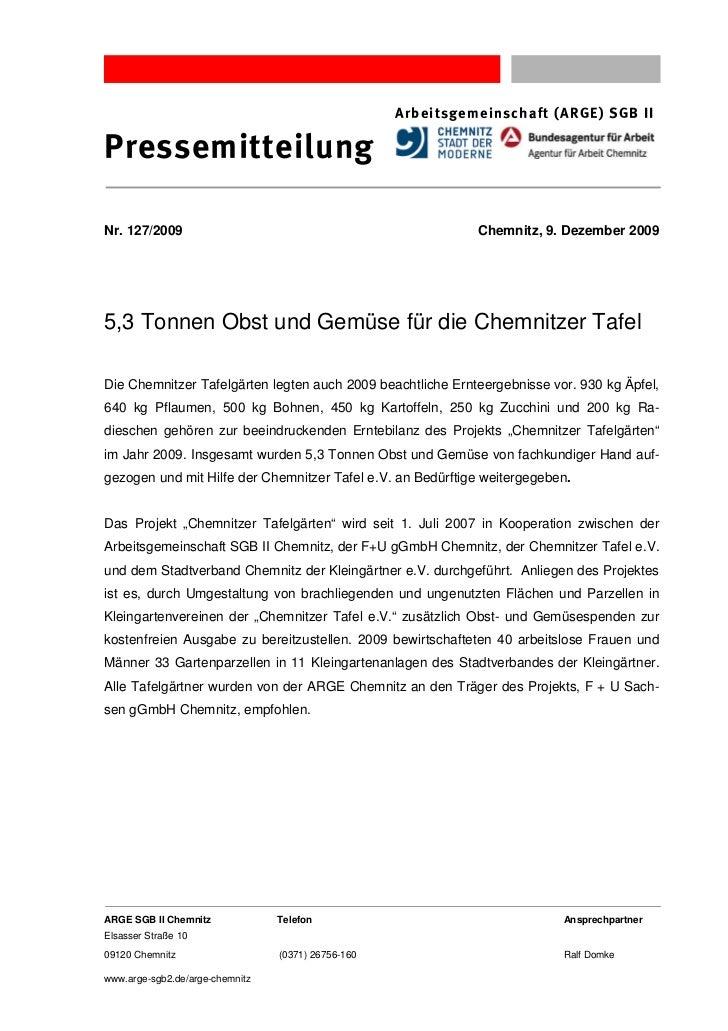 Arbeitsgemeinschaft (ARGE) SGB IIPressemitteilungNr. 127/2009                                                  Chemnitz, 9...