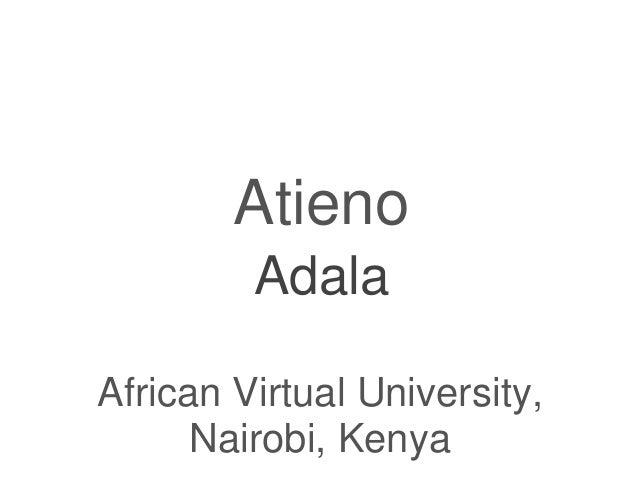 Adala Atieno African Virtual University, Nairobi, Kenya