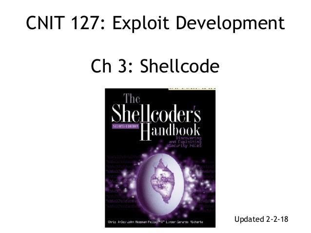 CNIT 127: Exploit Development  Ch 3: Shellcode Updated 2-2-18