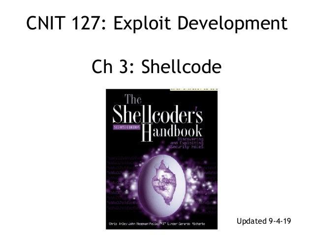 CNIT 127: Exploit Development  Ch 3: Shellcode Updated 9-4-19
