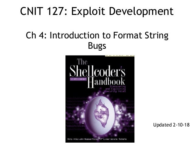 CNIT 127: Exploit Development  Ch 4: Introduction to Format String Bugs Updated 2-10-18