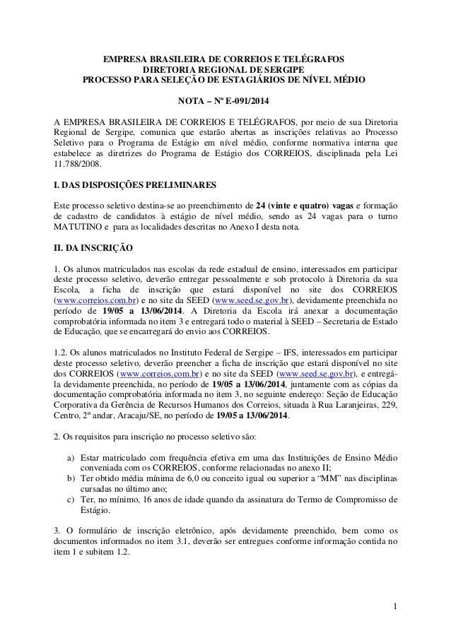 1 EMPRESA BRASILEIRA DE CORREIOS E TELÉGRAFOS DIRETORIA REGIONAL DE SERGIPE PROCESSO PARA SELEÇÃO DE ESTAGIÁRIOS DE NÍVEL ...